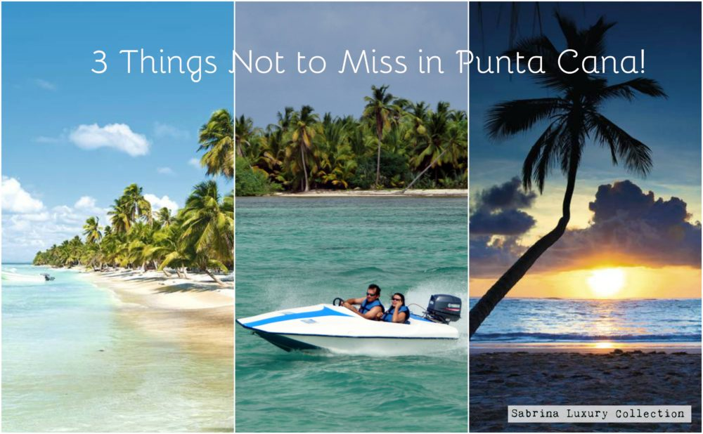 Travel Punta Cana: 3 Things Not to Miss